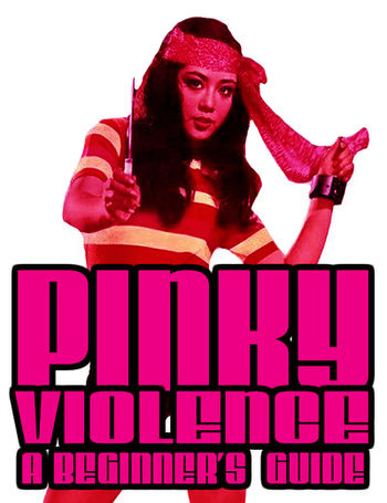 Pinky Violence: A Beginner's Guide